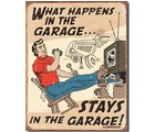 SIGN - WHAT HAPPENS IN THE GARAGE (D1496)