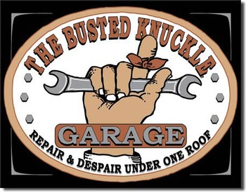 SIGN - BUSTED KNUCKLE GARAGE (D0980)
